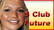 S Club Future